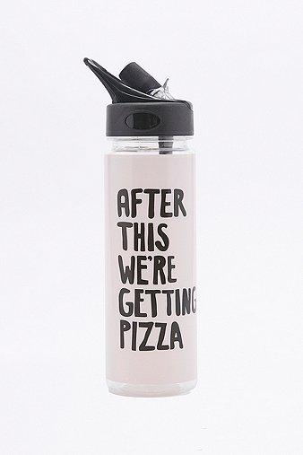 after-this-were-getting-pizza-water-bottle