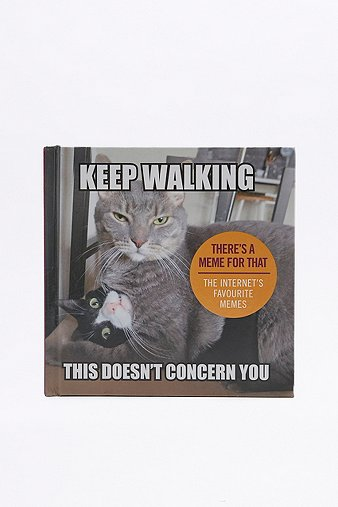 keep-walking-this-doesnt-concern-you-the-internet-favourite-memes-book