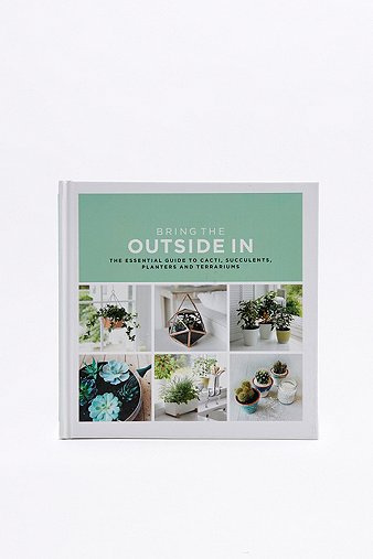 bring-the-outside-in-the-essential-guide-to-cacti-succulents-planters-terrariums-book