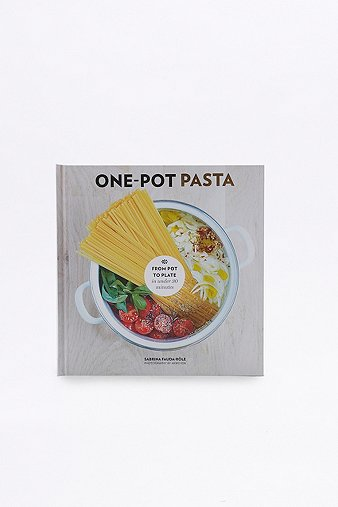 one-pot-pasta-from-pot-to-plate-in-under-30-minutes-book