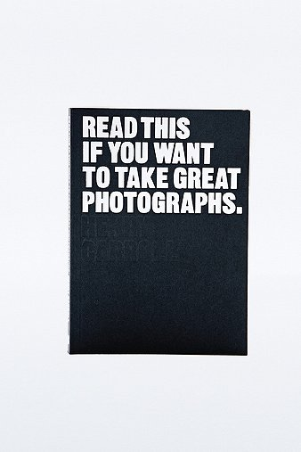 read-this-if-you-want-to-take-great-photographs-book