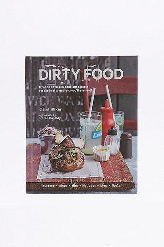 dirty-food-over-65-devilishly-delicious-recipes-for-the-best-worst-food-youll-ever-eat-book