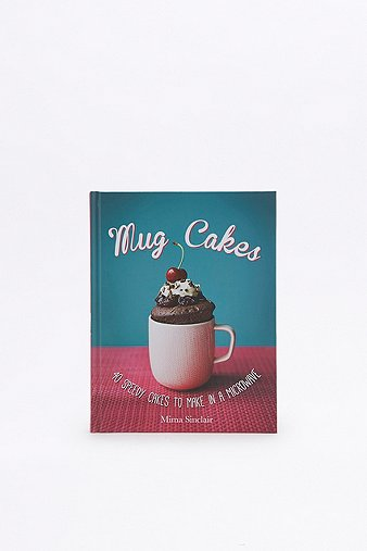 mug-cakes-40-speedy-cakes-to-make-in-a-microwave-book