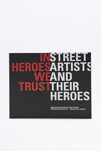 in-heroes-we-trust-street-artists-their-heroes-book